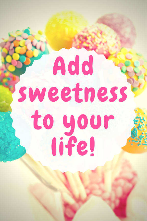 Craving Sweetness in Your Life?  Reach for the Sweeter Things, and I Don't Mean the Cookies.